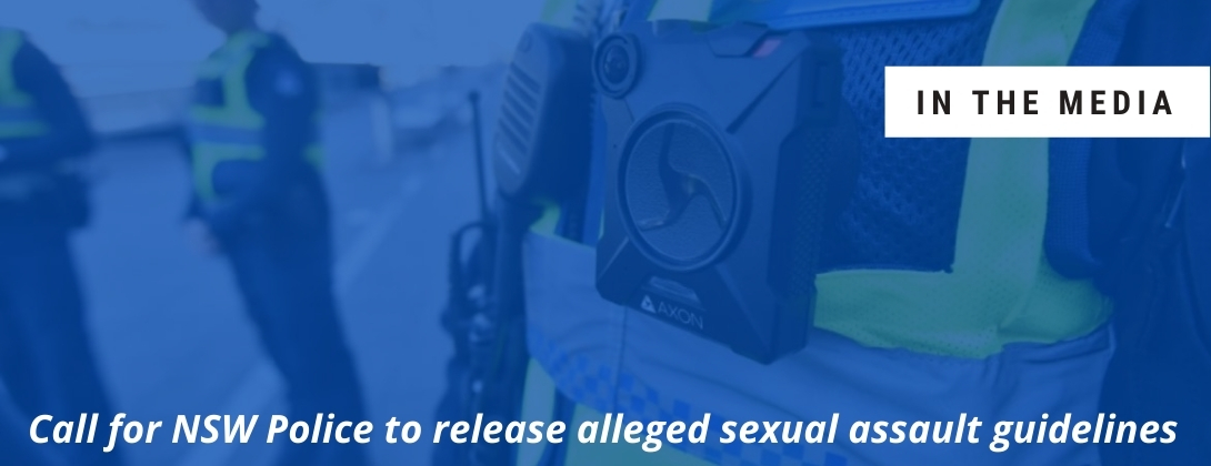 In the media: Call for NSW Police to release alleged sexual assault guidelines